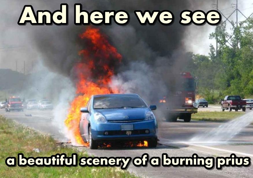 Burning Prius Haaa Good Times