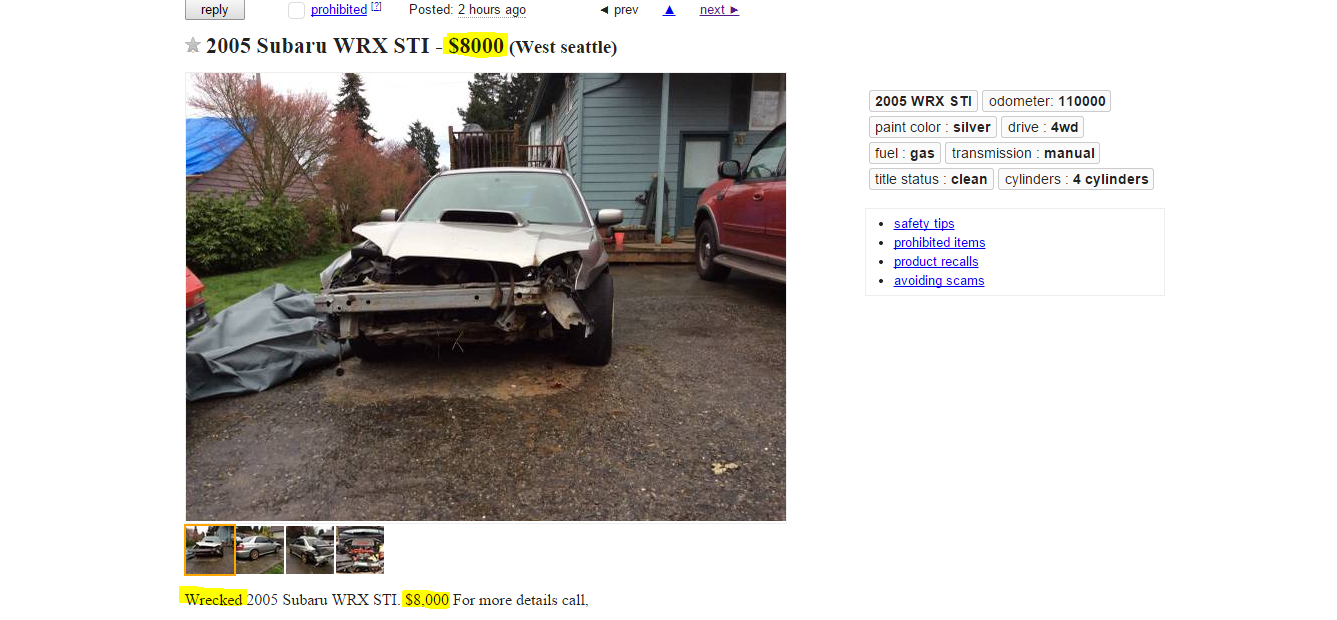 Well it is seattle so this guy must be high 8k for a total subaru even if it is an sti http seattle craigslist org see cto 4955073384 html