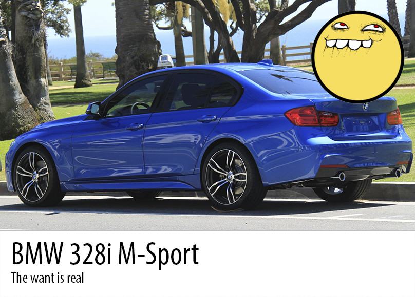 BMW I MSport The Want Is Real - Bmw 328i m package