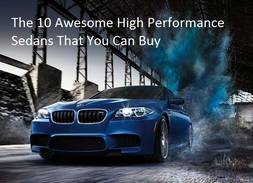 10 Awesome High Performance Sedans That You Can Buy