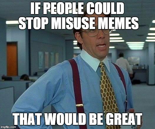 7 Meme Templates People Misuse