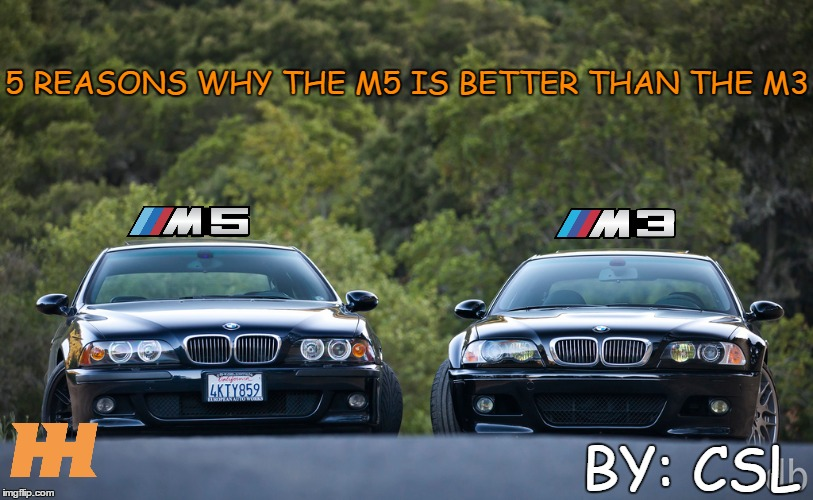 5 Reasons Why The Bmw M5 E39 Is Better Than The Bmw M3 E46