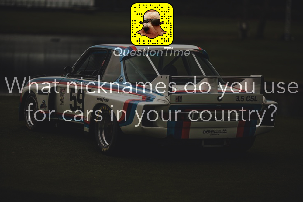 QuestionTime: What nicknames do you use for cars in your country