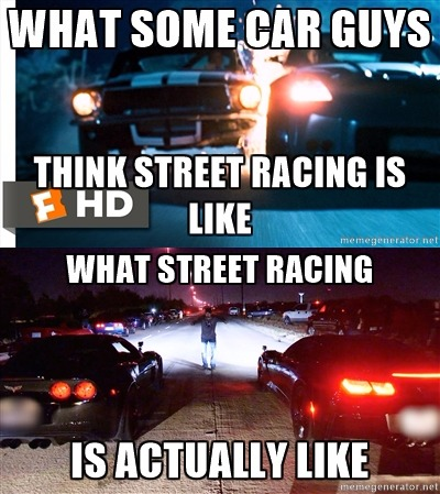 Most Of The Time Street Racing Is Drag Racing Not Touge Or Circuit Racing